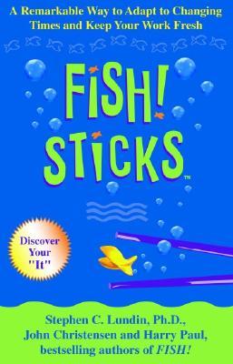 Fish! Sticks By Lundin, Stephen C./ Paul, Harry/ Christensen, John